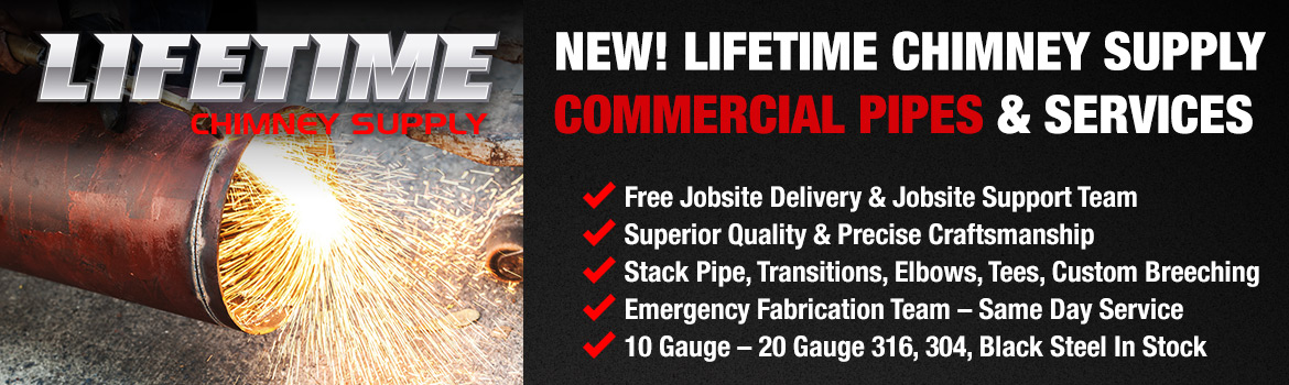 Lifetime Chimney Supply Commercial Pipes
